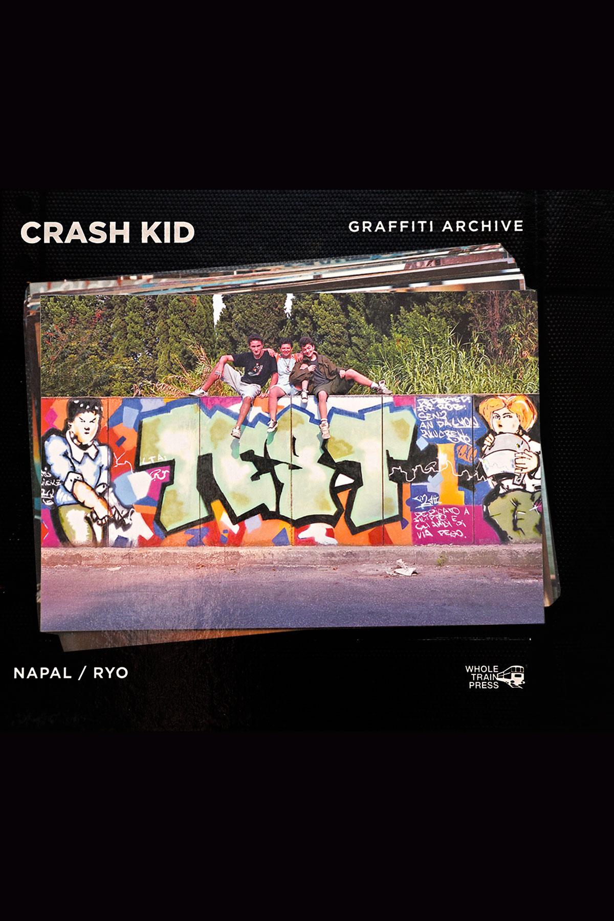 CRASH KID - GRAFFITI ARCHIVE di Wholetrain Press