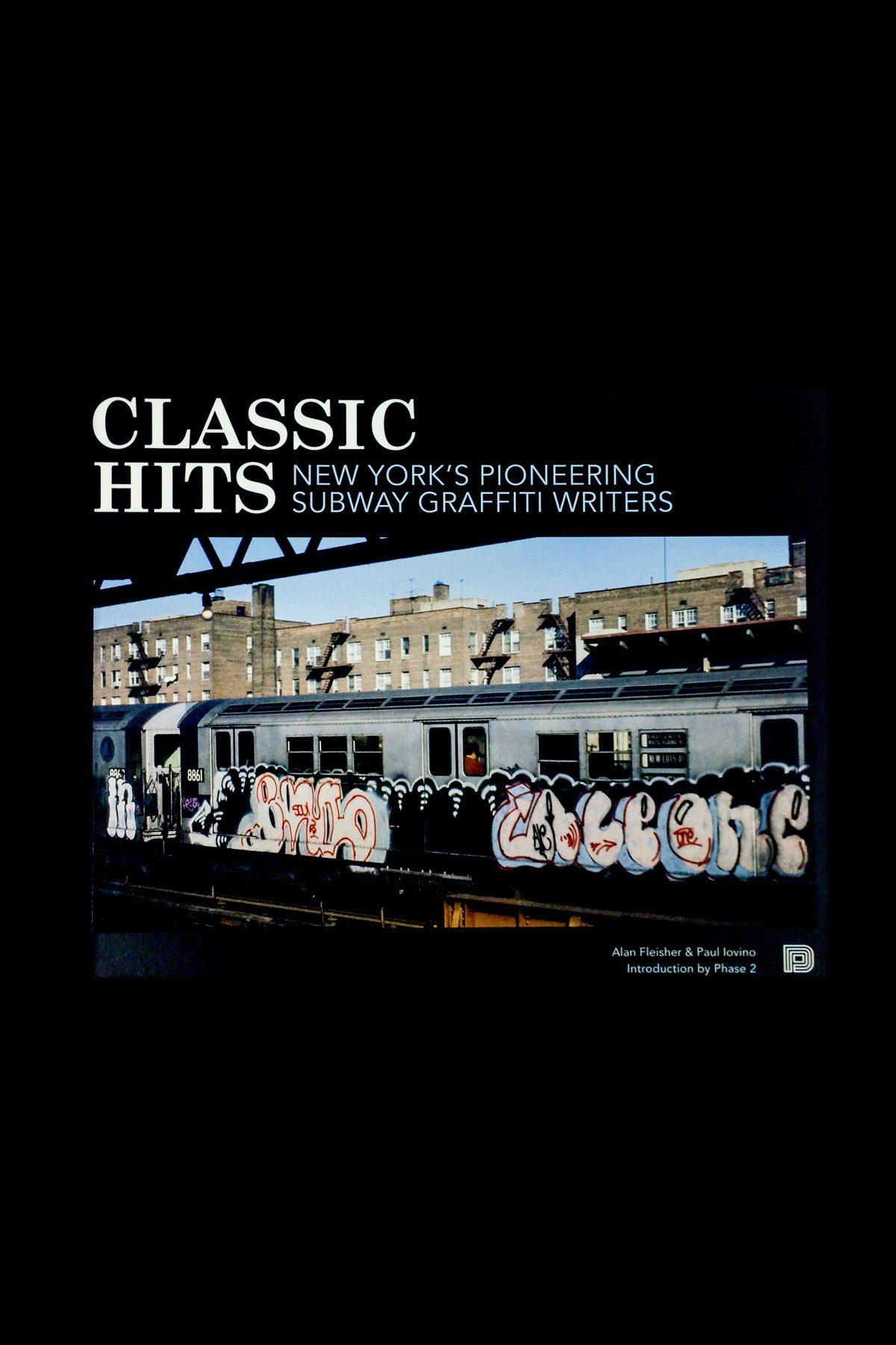 CLASSIC HITS - New York's pioneering subway graffiti writers