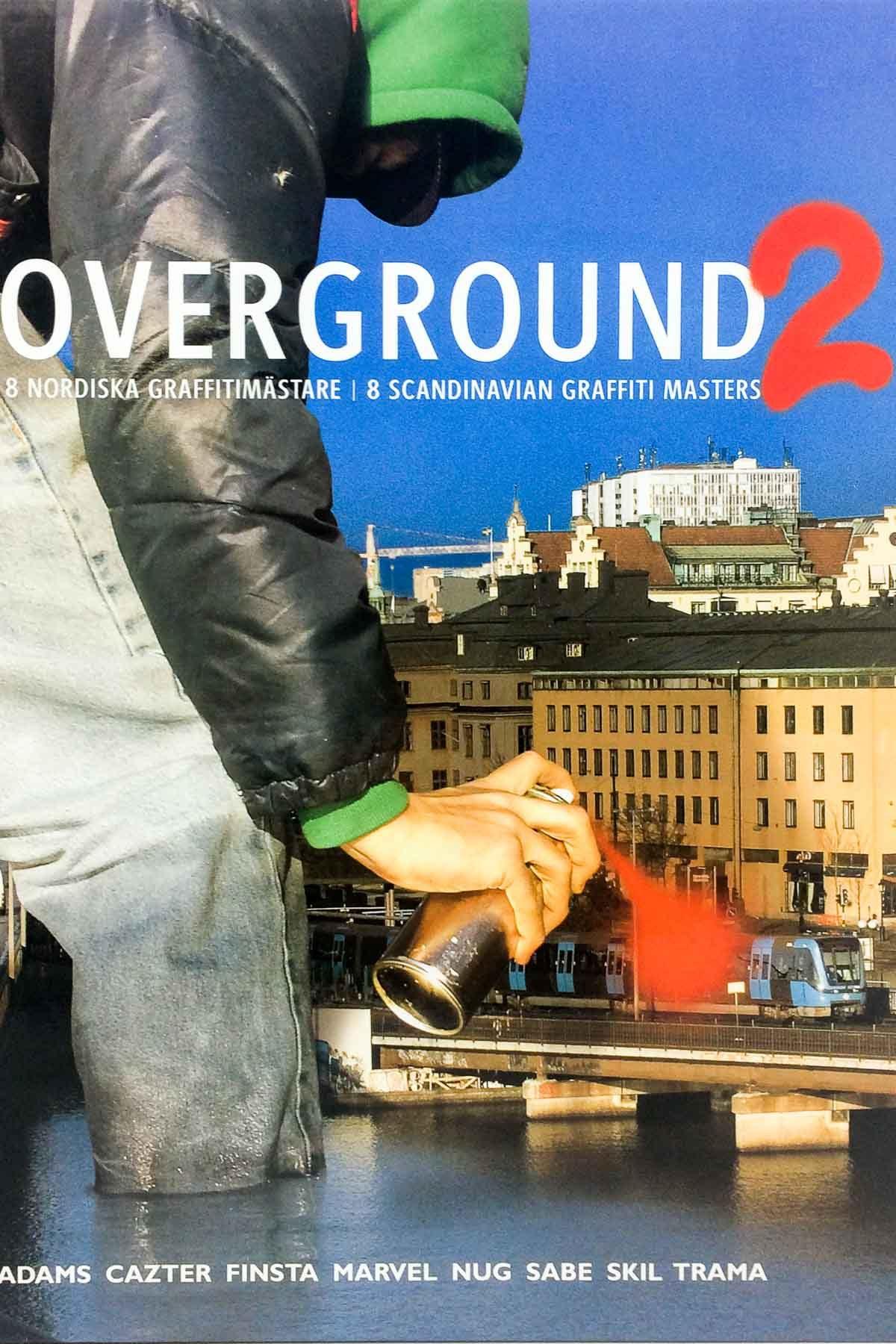 OVERGROUND 2 - 8 Scandinavian Graffitimaster di Malcolm Jacobson