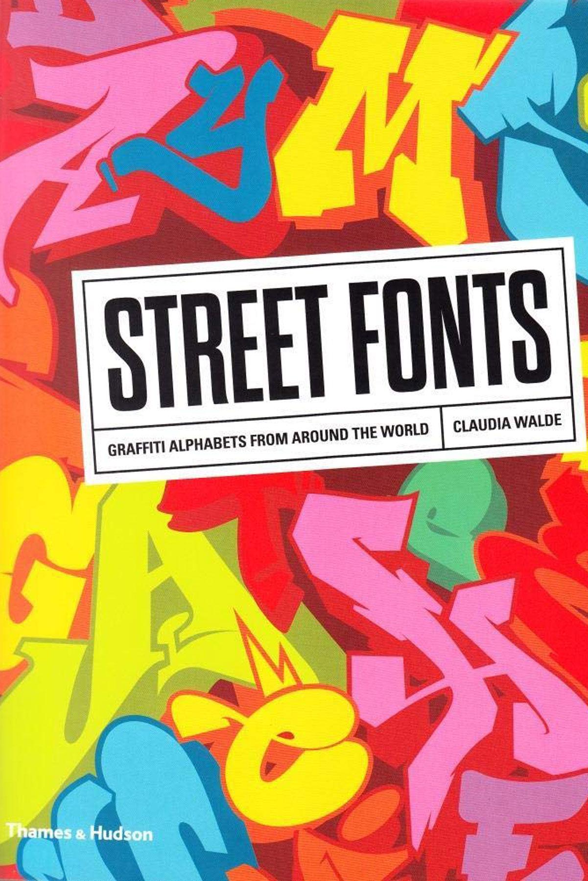 STREET FONTS - Graffiti Alphabets di Claudia Walde