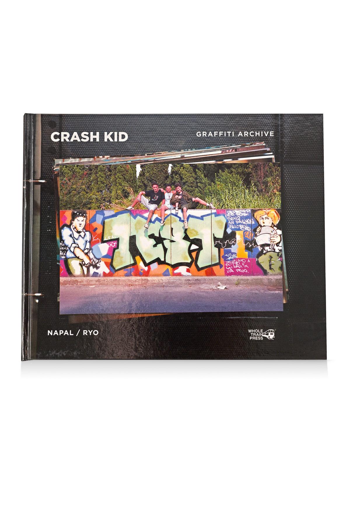 CRASH KID GRAFFITI ARCHIVE di Wholetrain Press
