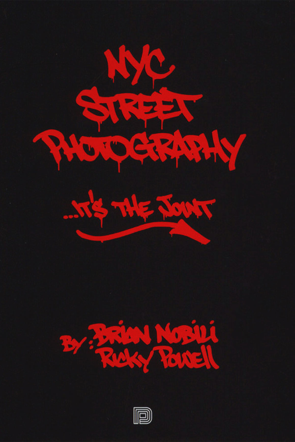 NYC STREET PHOTOGRAPHY ... IT'S THE JOINT di Brian Nobili / Ricky Powell